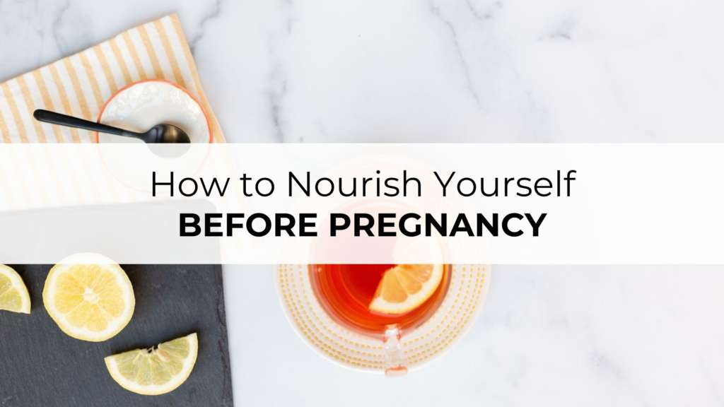 image of nourish yourself before pregnancy